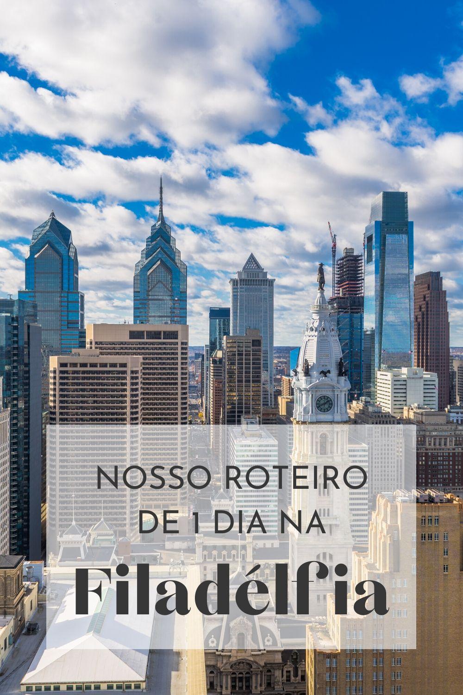 Nosso roteiro de 1 dia na Filadélfia